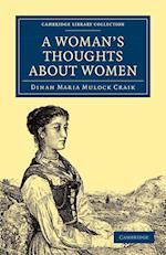 A Woman's Thoughts About Women af Dinah Maria Mulock Craik