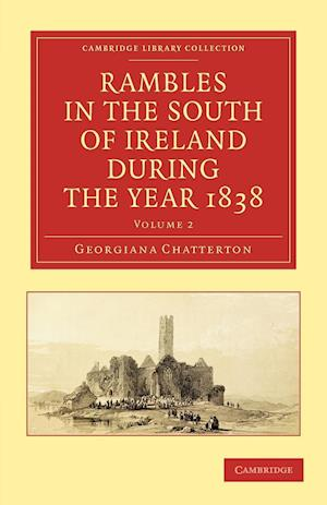 Rambles in the South of Ireland During the Year 1838 af Georgiana Chatterton