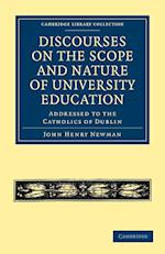 Discourses on the Scope and Nature of University Education af John Henry Newman