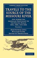 Travels to the Source of the Missouri River af William Clark, Meriwether Lewis, Thomas Rees