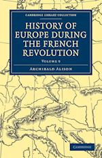 History of Europe During the French Revolution af Archibald Alison