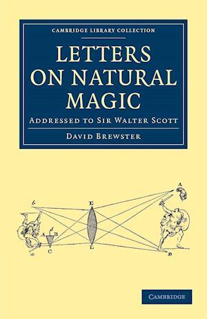 Letters on Natural Magic, Addressed to Sir Walter Scott af David Brewster