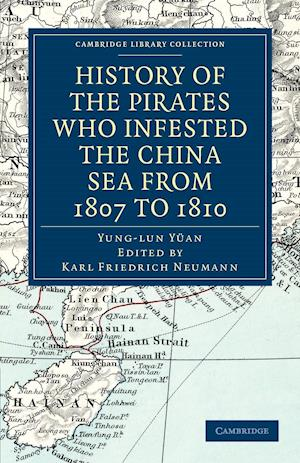 History of the Pirates Who Infested the China Sea from 1807 to 1810 af Karl Friedrich Neumann, Yung lun Yuan