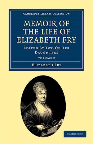 Memoir of the Life of Elizabeth Fry af Rachel Elizabeth Cresswell, Elizabeth Fry, Katharine Fry