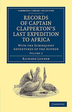 Records of Captain Clapperton's Last Expedition to Africa af Richard Lander