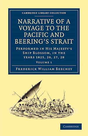 Narrative of a Voyage to the Pacific and Beering's Strait af Frederick William Beechey