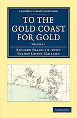 To the Gold Coast for Gold af Verney Lovett Cameron, Richard Francis Burton
