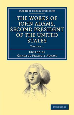 The Works of John Adams, Second President of the United States af John Adams, Charles Francis Adams