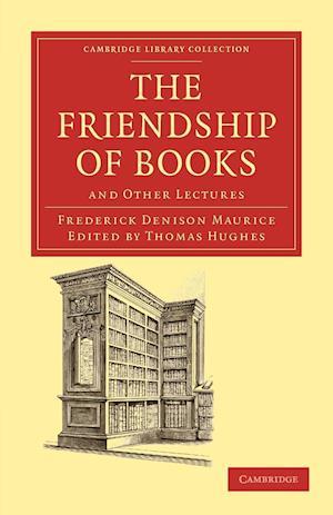 The Friendship of Books af Frederick Denison Maurice, Thomas Hughes