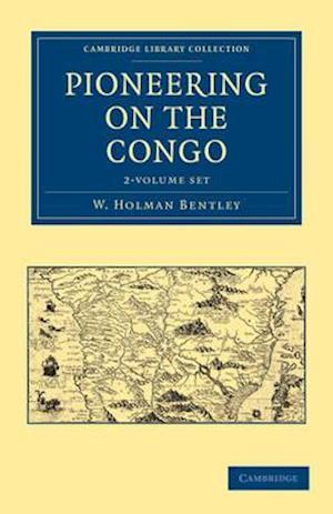 Pioneering on the Congo 2 Volume Set af W. Holman Bentley