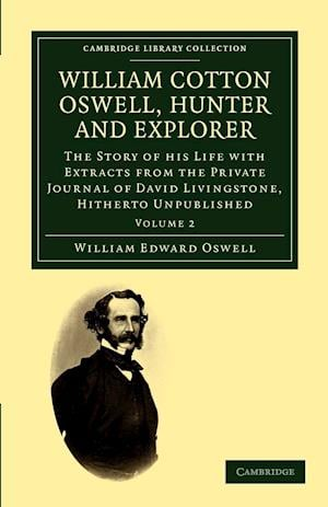 William Cotton Oswell, Hunter and Explorer af William Edward Oswell