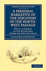 A Personal Narrative of the Discovery of the North-West Passage af Alexander Armstrong