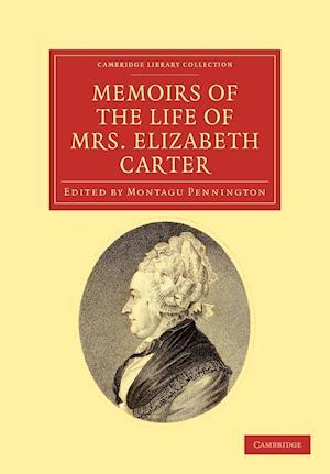 Memoirs of the Life of Mrs Elizabeth Carter af Montagu Pennington, Elizabeth Carter