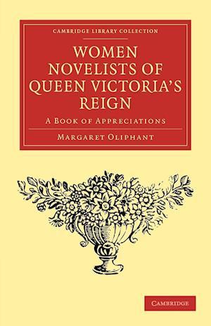 Women Novelists of Queen Victoria's Reign af Margaret Oliphant
