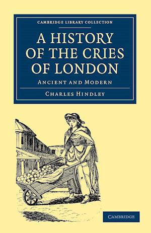 A History of the Cries of London af Charles Hindley