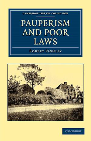Pauperism and Poor Laws af Robert Pashley