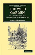 The Wild Garden af William Robinson