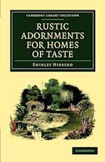 Rustic Adornments for Homes of Taste af Shirley Hibberd