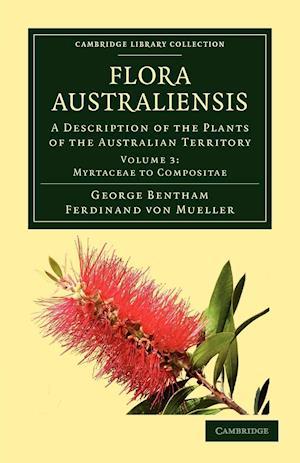 Flora Australiensis af Ferdinand Von Mueller, George Bentham
