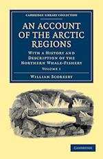 An Account of the Arctic Regions af William Scoresby