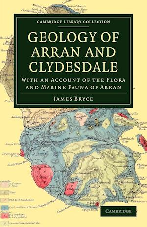 Geology of Arran and Clydesdale af James Bryce