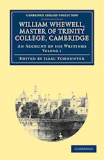 William Whewell, D.D., Master of Trinity College, Cambridge af Isaac Todhunter, William Whewell