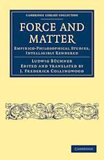 Force and Matter af J Frederick Collingwood, Ludwig Buchner