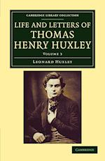 Life and Letters of Thomas Henry Huxley af Leonard Huxley, Thomas Henry Huxley