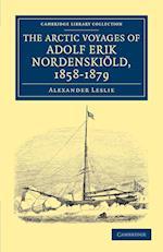 The Arctic Voyages of Adolf Erik Nordenskiold, 1858-1879 af Alexander Leslie