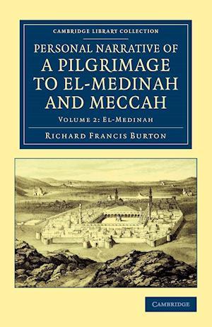 Personal Narrative of a Pilgrimage to El-Medinah and Meccah af Richard Francis Burton