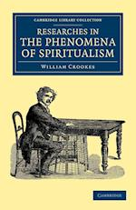 Researches in the Phenomena of Spiritualism af William Crookes