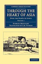 Through the Heart of Asia: Volume 1 af Gabriel Bonvalot, C B Pitman