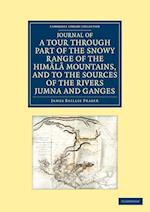 Journal of a Tour Through Part of the Snowy Range of the Himala Mountains, and to the Sources of the Rivers Jumna and Ganges af James Baillie Fraser