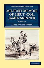 Military Memoir of Lieut.-Col. James Skinner,C.B. af James Baillie Fraser