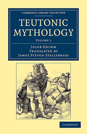 Teutonic Mythology af James Steven Stallybrass, Jacob Grimm
