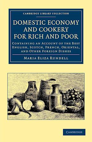 Domestic Economy, and Cookery, for Rich and Poor af Maria Eliza Rundell