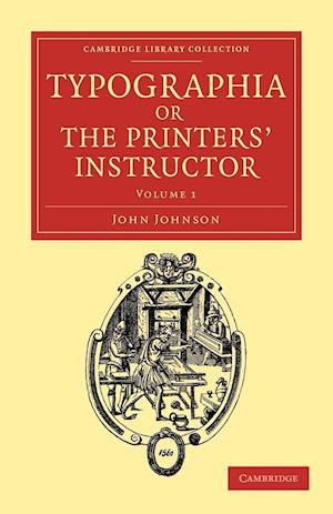 Typographia, or The Printers' Instructor af John Johnson