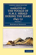 Narrative of the Voyage of HMS Herald During the Years 1845-51 Under the Command of Captain Henry Kellett, R.N., C.B. af Berthold Seemann