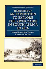 Narrative of an Expedition to Explore the River Zaire, Usually Called the Congo, in South Africa, in 1816 af Christen Smith