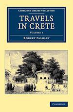 Travels in Crete af Robert Pashley