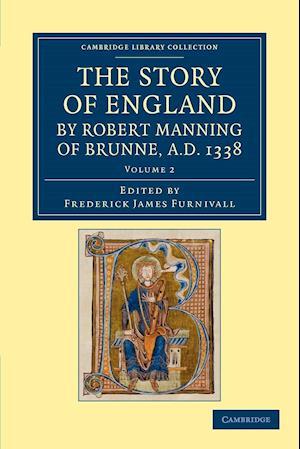 The Story of England by Robert Manning of Brunne, AD 1338 af Robert Manning