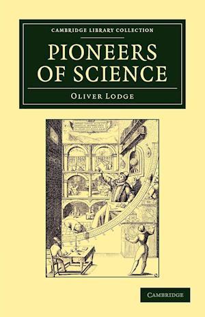 Pioneers of Science af Sir Oliver Lodge