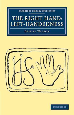 The Right Hand: Left-Handedness af Daniel Wilson