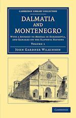 Dalmatia and Montenegro af John Gardner Wilkinson