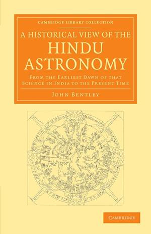 A Historical View of the Hindu Astronomy af John Bentley