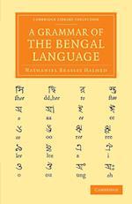 A Grammar of the Bengal Language af Nathaniel Brassey Halhed