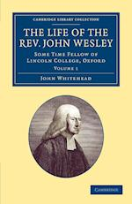 The Life of the Rev. John Wesley, M.A. af John Whitehead