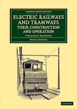 Electric Railways and Tramways, Their Construction and Operation af Philip Dawson