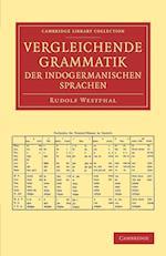 Vergleichende Grammatik Der Indogermanischen Sprachen af Rudolf Westphal