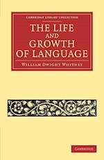 The Life and Growth of Language af William Dwight Whitney